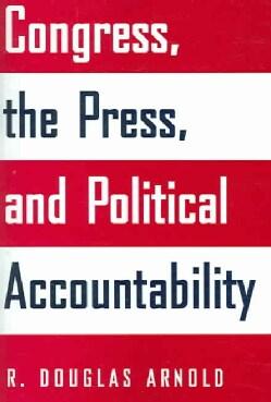 Congress, the Press, & Political Accountability (Paperback)