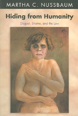 Hiding from Humanity: Disgust, Shame, and the the Law (Paperback)