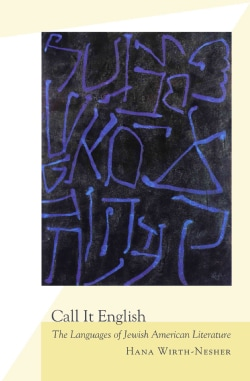 Call It English: The Languages of Jewish American Literature (Paperback)