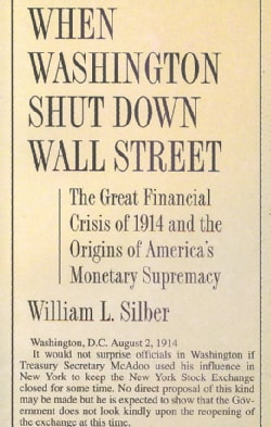 When Washington Shut Down Wall Street: The Great Financial Crisis of 1914 and the Origins of America's Monetary S... (Paperback)