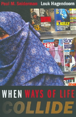 When Ways of Life Collide: Multiculturalism and Its Discontents in the Netherlands (Paperback)