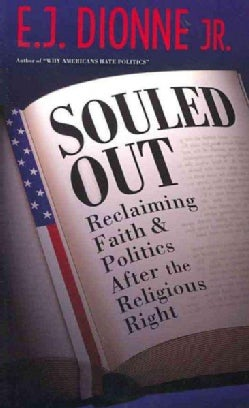 Souled Out: Reclaiming Faith and Politics After the Religious Right (Paperback)