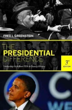 The Presidential Difference: Leadership Style from FDR to Barack Obama (Paperback)