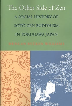 The Other Side of Zen: A Social History of Soto Zen Buddhism in Tokugawa Japan (Paperback)