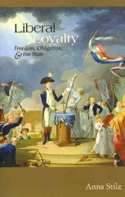 Liberal Loyalty: Freedom, Obligation, and the State (Paperback)