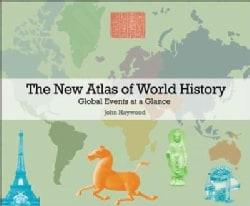 The New Atlas of World History: Global Events at a Glance (Hardcover)