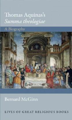 Thomas Aquinas's Summa Theologiae: A Biography (Hardcover)