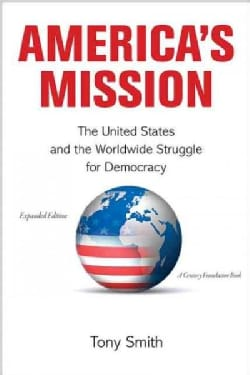 America's Mission: The United States and the Worldwide Struggle for Democracy (Paperback)