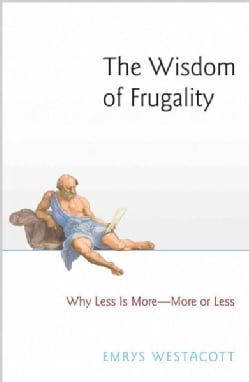 The Wisdom of Frugality: Why Less Is More - More or Less (Hardcover)