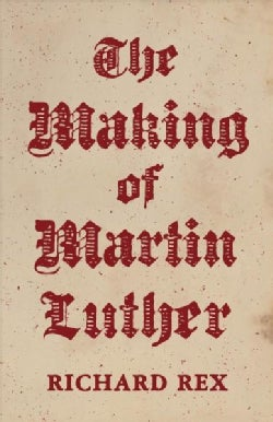 The Making of Martin Luther (Hardcover)