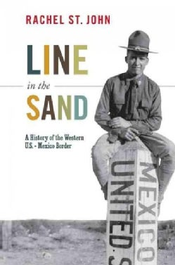 Line in the Sand: A History of the Western U.S.-Mexico Border (Paperback)