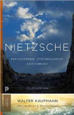 Nietzsche: Philosopher, Psychologist, Antichrist (Paperback)