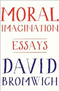 Moral Imagination: Essays (Hardcover)
