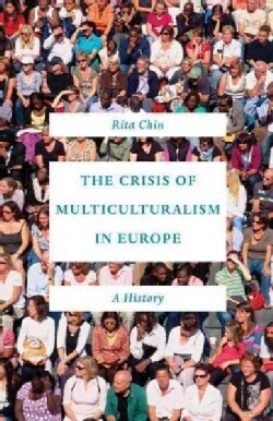 The Crisis of Multiculturalism in Europe: A History (Hardcover)