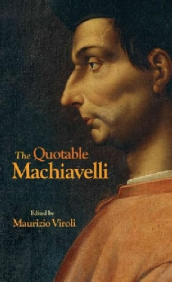The Quotable Machiavelli (Hardcover)