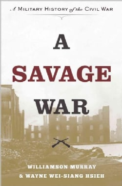 A Savage War: A Military History of the Civil War (Hardcover)