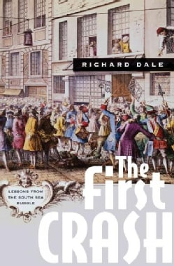 The First Crash: Lessons from the South Sea Bubble (Paperback)