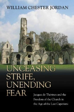 Unceasing Strife, Unending Fear: Jacques De Therines and the Freedom of the Church in the Age of the Last Capetians (Paperback)