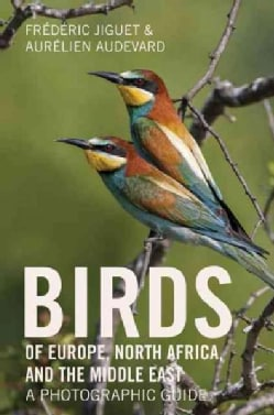 Birds of Europe, North Africa, and the Middle East: A Photographic Guide (Paperback)