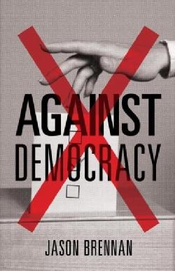 Against Democracy (Paperback)