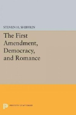 The First Amendment, Democracy, and Romance (Paperback)