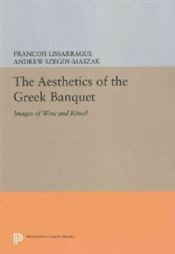 The Aesthetics of the Greek Banquet: Images of Wine and Ritual (Un Flot d'Images) (Paperback)
