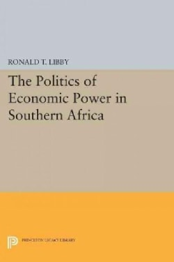 The Politics of Economic Power in Southern Africa (Paperback)