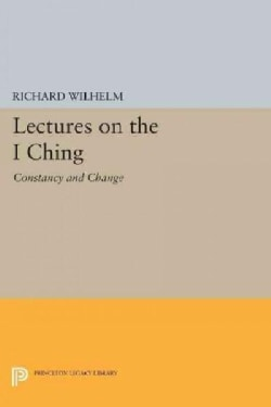 Lectures on the I Ching: Constancy and Change (Paperback)