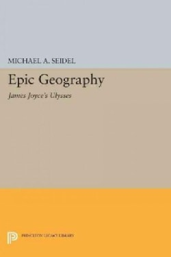 Epic Geography: James Joyce's Ulysses (Paperback)