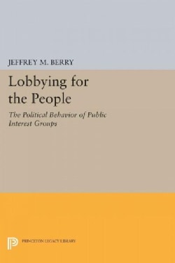 Lobbying for the People: The Political Behavior of Public Interest Groups (Paperback)