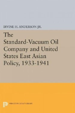 The Standard-vacuum Oil Company and United States East Asian Policy 1933-1941 (Paperback)