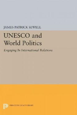 UNESCO and World Politics: Engaging in International Relations (Paperback)
