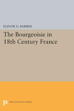 The Bourgeoisie in 18th-century France (Paperback)