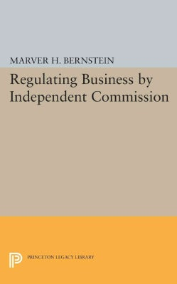 Regulating Business by Independent Commission (Paperback)