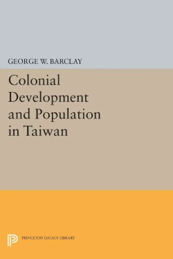 Colonial Development and Population in Taiwan (Paperback)