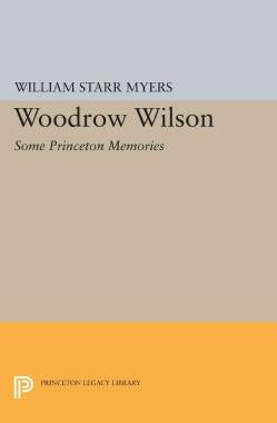 Woodrow Wilson: Some Princeton Memories (Paperback)