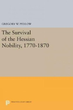 The Survival of the Hessian Nobility 1770-1870 (Hardcover)
