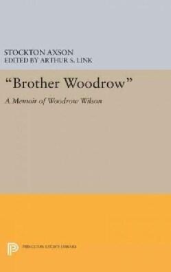 Brother Woodrow: A Memoir of Woodrow Wilson (Hardcover)