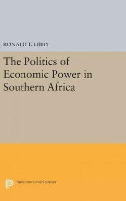 The Politics of Economic Power in Southern Africa (Hardcover)