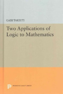Two Applications of Logic to Mathematics (Hardcover)