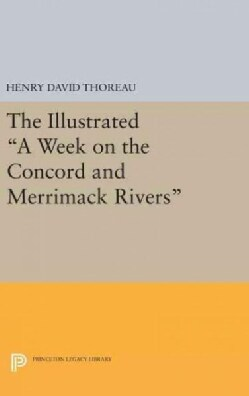 "The Illustrated ""A Week on the Concord and Merrimack Rivers"" (Hardcover)"