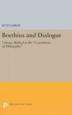 Boethius and Dialogue: Literary Method in the Consolation of Philosophy (Hardcover)