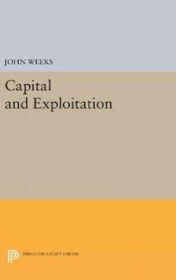 Capital and Exploitation (Hardcover)