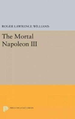 The Mortal Napoleon III (Hardcover)