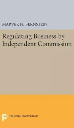 Regulating Business by Independent Commission (Hardcover)