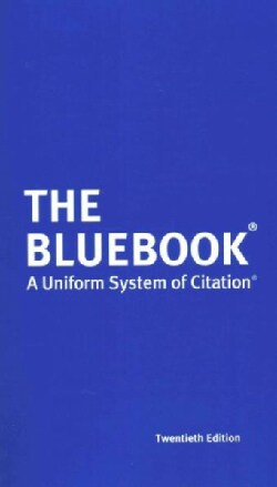 The Bluebook: A Uniform System of Citation (Paperback)