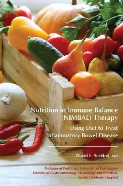 Nutrition in Immune Balance (NIMBAL) Therapy: Using Diet to Treat Inflammatory Bowel Disease (Paperback)