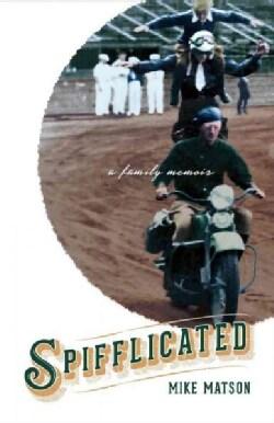Spifflicated: A Family Memoir (Paperback)