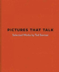 Pictures That Talk: Selected Works by Tad Savinar (Hardcover)