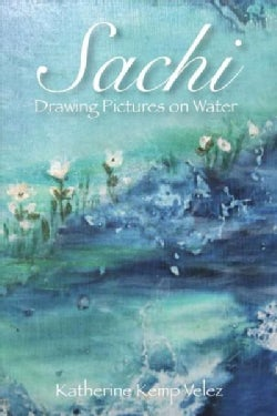 Sachi: Drawing Pictures on Water (Paperback)